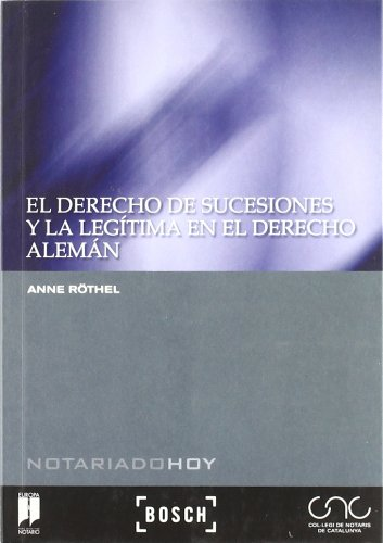 9788497904131: El Derecho de sucesiones y la legítima en el Derecho alemán: Colección Notariado Hoy