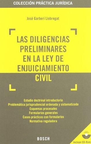 9788497904681: Las diligencias preliminares en la Ley de Enjuiciamiento Civil: Colección Práctica Jurídica. Incluye CD-Rom con los formularios y la jurisprudencia (Practica Juridica (bosch))