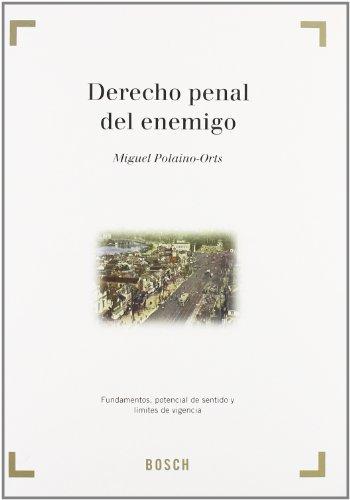 9788497904896: Derecho penal del enemigo: Fundamentos, potencial de sentido y límites de vigencia