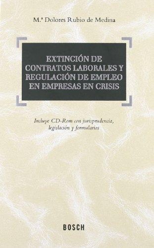 Extinción de contratos laborales y regulación de empleo en empresas en crisis: Rubio ...