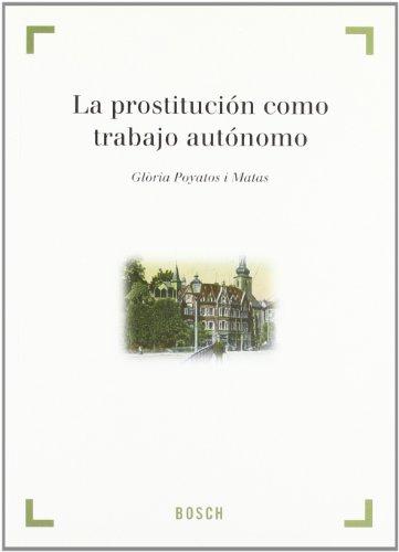 9788497905022: La prostitución como trabajo autónomo
