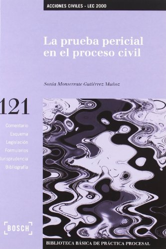 La prueba pericial en el proceso civil: Sonia Monserrate GutiÃ