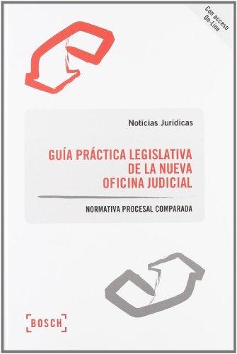 Guía práctica legislativa de la nueva Oficina Judicial: Noticias Jur�dicas