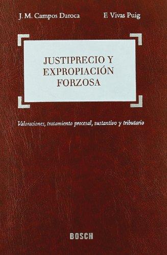 9788497907453: Justiprecio y expropiación forzosa: Valoraciones, tratamiento procesal, sustantivo y tributario. Incluye acceso ON-LINE