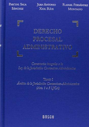9788497909167: Derecho procesal administrativo: comentarios integrales a la Ley de la Jurisdicción Contencioso-Administrativa