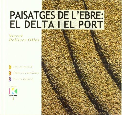 9788497910132: Paisatges de l'Ebre: el Delta i el Port (Khroma)
