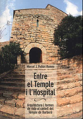 9788497911535: Entre el Temple i l'Hospital: Arquitectura i formes de vida al castell del Temple de Barberà (El Tinter)