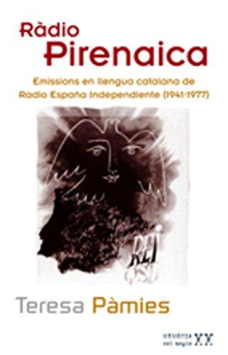9788497912594: Ràdio Pirenaica: Emissions en llengua catalana de Radio España Independiente (1941-1977) (Memòria del Segle XX)
