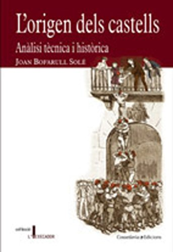 9788497912914: L'Origen Dels Castells: Analisi Tecnica I Historica