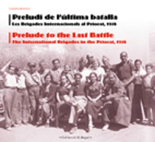 9788497914338: Preludi de l'última batalla: Les Brigades Internacionals al Priorat 1938: 10 (El Bagul)