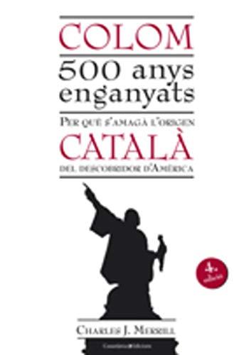 COLOM, 500 ANYS ENGANYATS: MERRIL, CHARLES J,.,