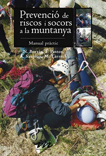 9788497915922: Prevenció de riscos i socors a la muntanya: Manual pràctic (Manuals de muntanya)