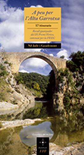 9788497915960: A peu per l'Alta Garrotxa: 17 itineraris. Recull guanyador del IX Premi Vèrtex (Azimut)