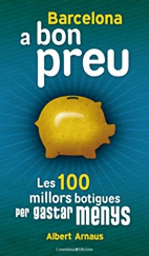 9788497916554: Barcelona a bon preu: Les 100 millors botigues per gastar menys (Via Augusta)