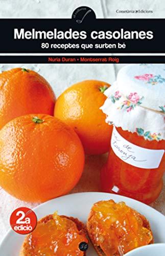 9788497916899: Melmelades casolanes: 80 receptes que surten bé (El Cullerot)