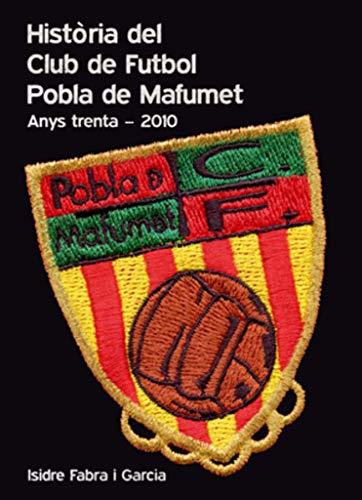 9788497916943: Història del Club de Futbol Pobla de Mafumet