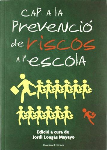 CAP A LA PREVENCIO DE RISCOS A: JORDI LONGAS MAYAYO.,
