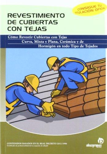 Contrucción de cubiertas con tejas - Fernández Pérez, Marta/Costal Blanco, Jorge/Campo Domínguez, Juan Ignacio del