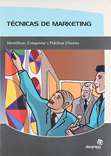 9788497926607: Tecnicas de marketing / Marketing Techniques: Identificar, conquistar y fidelizar clientes / Indentify, Conquer and Develop Faithfull Clients (Spanish Edition)