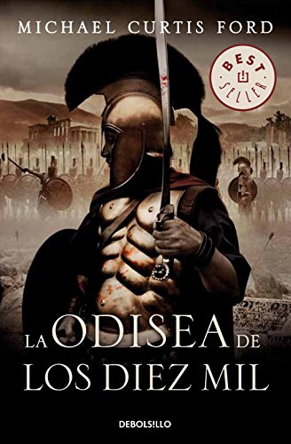 9788497930826: 556: La Odisea De Los Diez Mil / The Ten Thousand (Best Seller) (Spanish Edition)