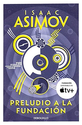 Preludio a la fundacion (Spanish Edition): Isaac Asimov