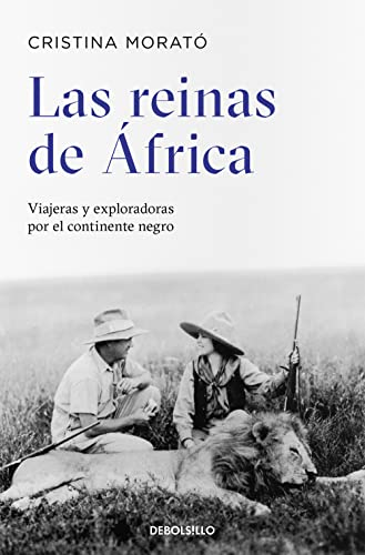 9788497931601: Las reinas de Africa / The Queens of Africa: Viajeras Y Exploradoras Por El Continente Negro / Travelers and Explorers for the Black Continent (Spanish Edition)