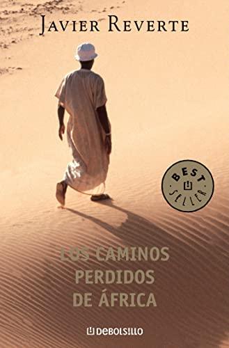523: Los Caminos Perdidos De Africa /: Reverte, Javier
