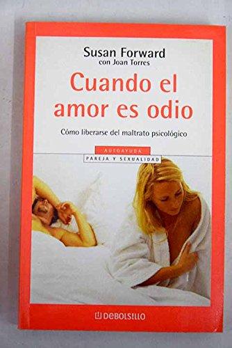 9788497932547: Cuando el amor es odio / Men Who Hate Womens and The Women Who Love Them: Como Liberarse del Maltrato Psicologico / When Loving Hurts and You Don't ... Couple & Sexuality) (Spanish Edition)