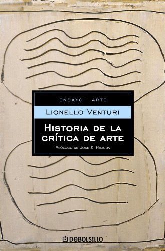 Historia de la critica de arte/ The history of Art Critism (Spanish Edition) (849793301X) by Lionello Venturi