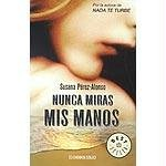 Nunca miras mis manos (Spanish Edition)