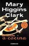 Con derecho a cocina / Kitchen Privileges (Spanish Edition) (8497934067) by Mary Higgins Clark