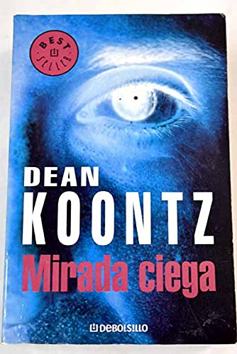 Mirada Ciega / From the Corner of: Koontz, Dean R.