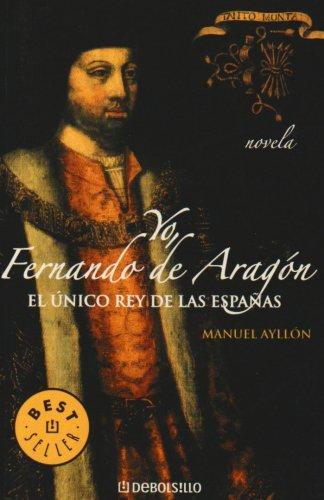 Yo, fernando de aragon/ I, Fernando De: Manuel Ayllon