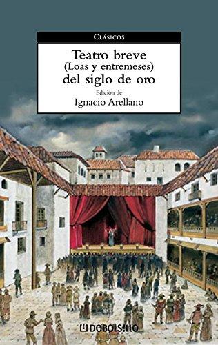9788497936576: Teatro Breve Loas Y Entremeses Del Siglo de Oro/ Brief Teather of the Golden Century (Clasicos) (Spanish Edition)