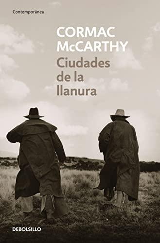 CIUDADES DE LA LLANURA (TRILOGÍA DE LA: Cormac McCarthy