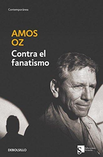 Contra el fanatismo (Contemporanea / Contemporary) (Spanish Edition): Amos Oz