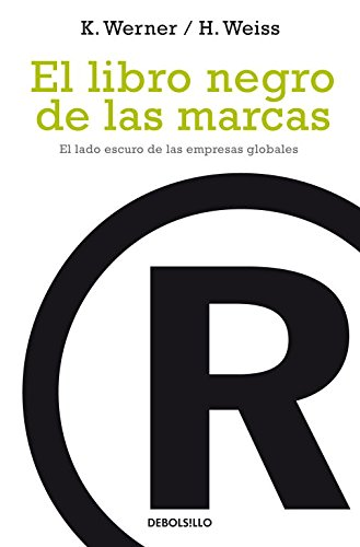 9788497937436: El Libro Negro De Las Marcas/ the Black Book of Marks: El Lado Oscuro De Las Empresas Globales / the Dark Side of Global Business (Actualidad / Present Time) (Spanish Edition)