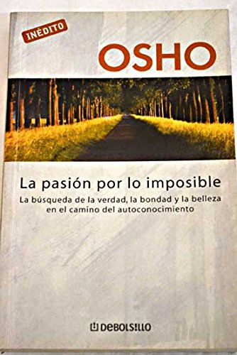 9788497937603: La Pasion por lo imposible/ Truth, Godliness, Beauty (Spanish Edition)