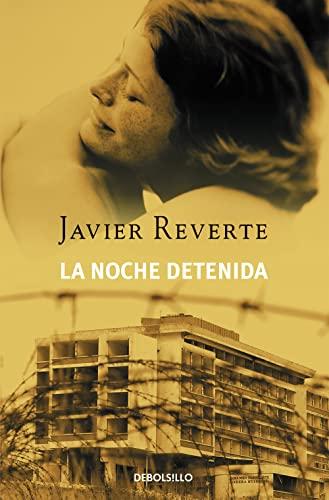 La noche detenida (BEST SELLER): Javier Reverte