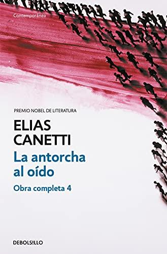 9788497937689: La antorcha al oído (Obra completa Canetti 4) (CONTEMPORANEA)