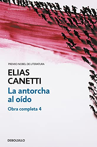 9788497937689: La antorcha al oido/ The Torch in My Ear: Obra Completa IV/ Complete Work IV (Contemporanea/ Contemporary) (Spanish Edition)