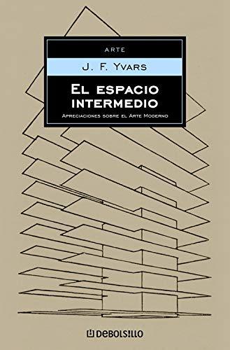 9788497937726: El espacio intermedio: Apreciaciones sobre el arte moderno (ENSAYO-ARTE)