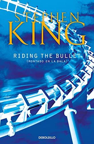 9788497938198: Riding The Bullet: (Montado en La Bala): 102 (Best Seller)