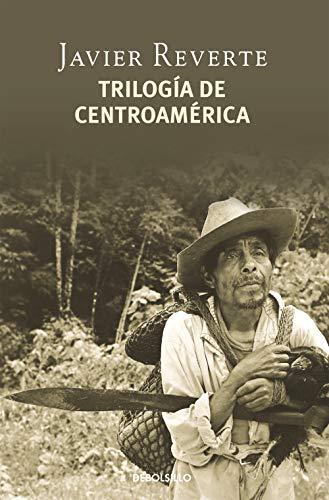 Trilogía de Centroamérica (BEST SELLER): Javier Reverte