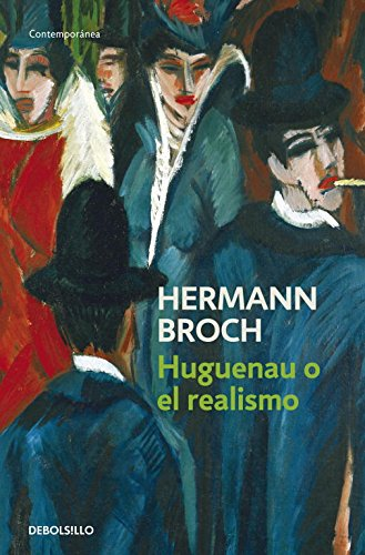 Huguenau o el realismo / Huguenau or: Broch, Hermann
