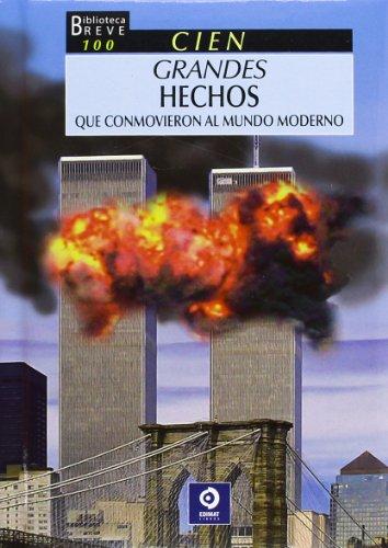 9788497940597: Cien grandes hechos que conmovieron al mundo moderno (Biblioteca breve 100) (Spanish Edition)