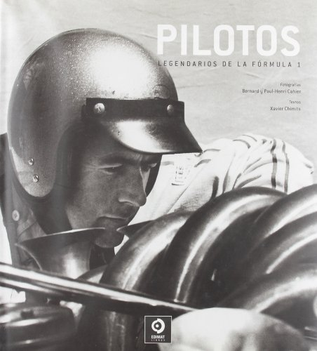 Pilotos: Legendarios de la Formula 1 (Retratos): Xavier Chimits, Bernard Cahier (Photographer), ...
