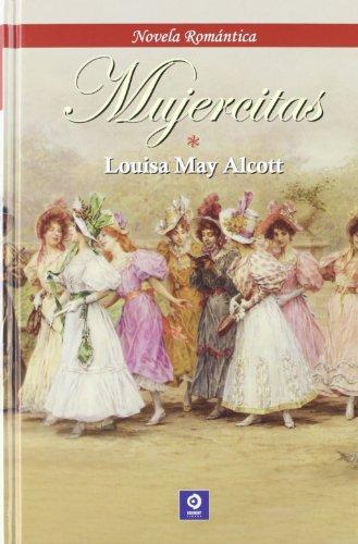 Mujercitas (Novela romántica) (Spanish Edition) (9788497941204) by Alcott, Louisa May