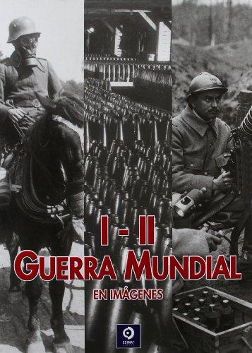 9788497941211: I - II Guerra Mundial en Imágenes
