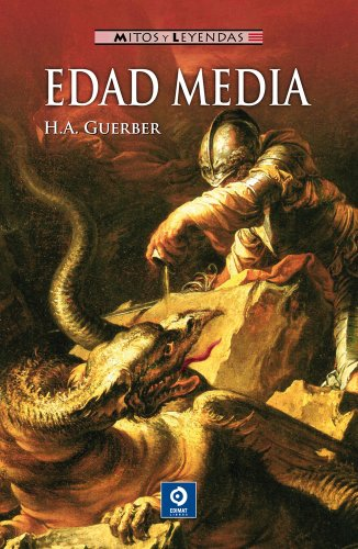Edad media (Mitos y leyendas) (Spanish Edition) (8497941284) by Guerber, H. A.